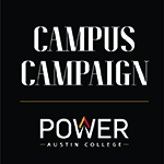 Campus Campaign - Power Austin College