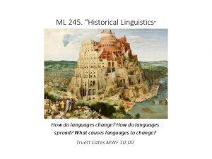 ML 245: Historical Linguistics