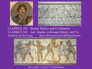 CLAS 102/302: Roman History & Civilization