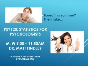 PSY 120: Statistics for Psychologists
