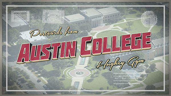 Postcards from Austin College - Hughey Gym