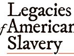 Legacies of American Slavery